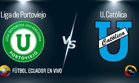 Liga de Portoviejo vs U Católica EN VIVO GOL TV