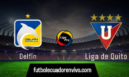 EN VIVO Delfín vs Liga de Quito GOL TV