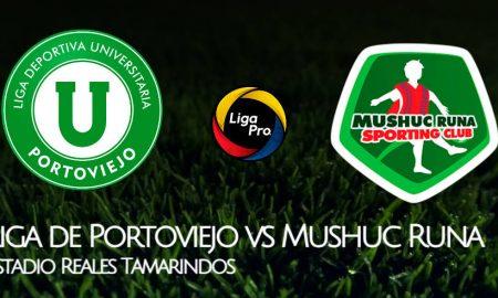 Liga de Portoviejo vs Mushuc Runa VER EN VIVO Gol TV por la Liga Pro