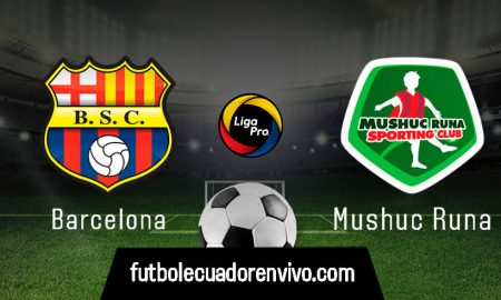 VER EN VIVO Barcelona vs Mushuc Runa GOL TV