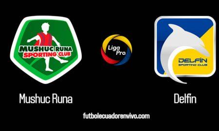 VER EN VIVO Mushuc Runa vs Delfín GOL TV Liga Pro 2020