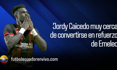 Jordy Caicedo cerca de reforzar al Club Sport Emelec