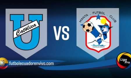 EN VIVO U. Católica vs Manta FC GOL TV fecha 2 Liga Pro 2021