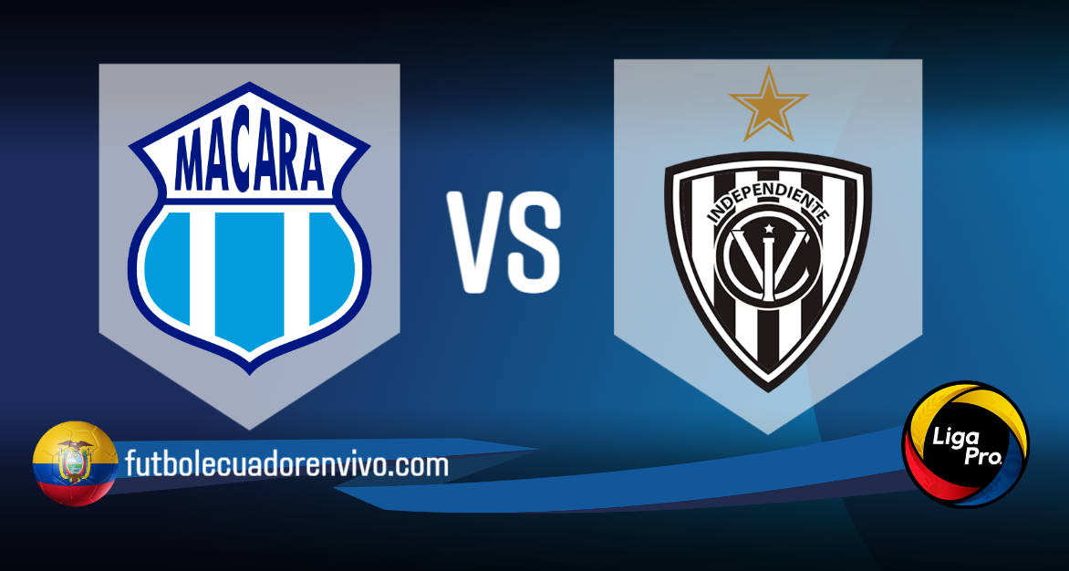 VER Macará vs IDV EN VIVO GOL TV partido Liga Pro Serie A 2021