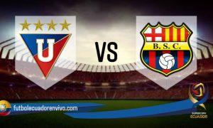 VER Liga de Quito vs Barcelona SC EN VIVO Final Supercopa Ecuador